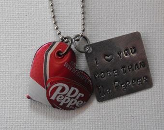 Recycled Soda Can Hand Stamped Metal Personalized Necklace I Love You More Than Dr. Pepper