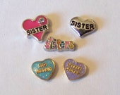Sister Themed Floating Charms.....CHOOSE 1