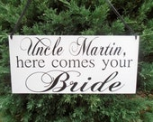 Uncle here comes your bride 2 sided Double sided sign  Ring bearer Flower girl