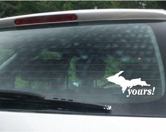 Michigan -UP Yours-  Vinyl Car Window Decal