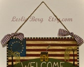 FREE SHIPPING Patriotic Welcome wooden Sign by Leslie Berg OOAK door hanger primitive folk art wood americana prim