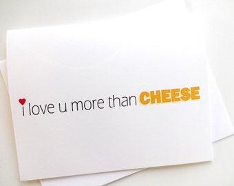 i love you more than cheese - Anniversary - Birthday - Wedding