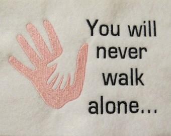 You Will Never Walk Alone  Embroidery Design - 2 Designs - Custom Phrase Welcome