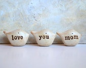 Gift for mom / love you mom / Christmas gift for her / gift for women mother / Three handmade keepsake clay birds / loved ones gift