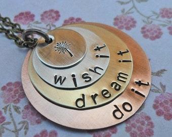 Wish it Dream it Do it - Hand Stamped Necklace- Custom Inspirational Jewelry- S141