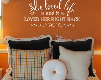 Vinyl Wall Decal - She loved life and it loved her right back - vinyl lettering wall decal art design