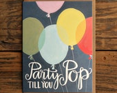 Party Till You Pop Birthday Illustrated Card