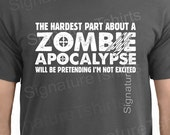 Zombie Apocalypse Hardest Part Pretending Not to be Excited Tee Funny T-Shirt Tee Shirt TShirt Mens Ladies Women Christmas gift t shirt kids