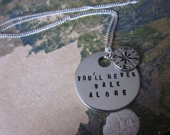 You'll Never Walk Alone - Small Metal Hand Stamped Pendant Necklace