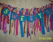 Tattered Fabric Garland Banner SWEETS Fun & Funky Cup Cake Table