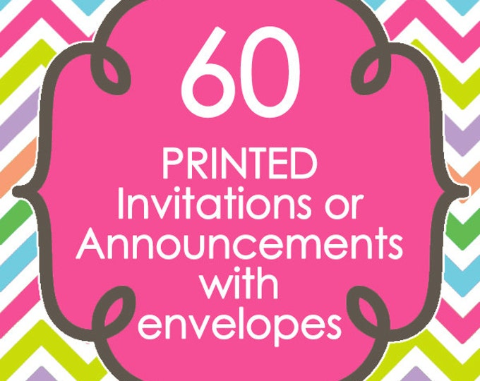 60 Printed Invitations or Announcements with envelopes - Design of your choice from ANY in my shop