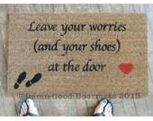SCRIPT mantra- Leave your worries (and your shoes)  at the door- heart- doormat entrance door mat