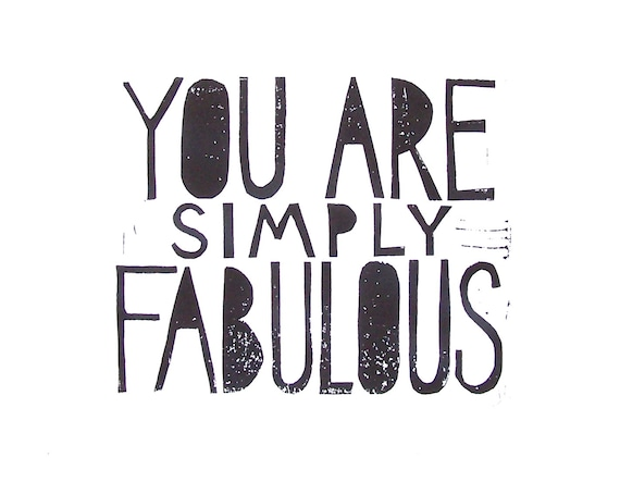You are simply fabulous 8x10 black linocut print typography poster