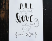 All You Need is Love & Coffee Hand-Lettered Printable