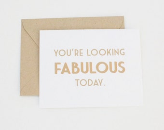 Girlfriend Card, Just Because Card, Funny Card, Looking Fabulous Today by Dodeline Design
