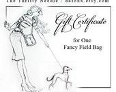 Gift Certificate for ONE Fancy Field Bag