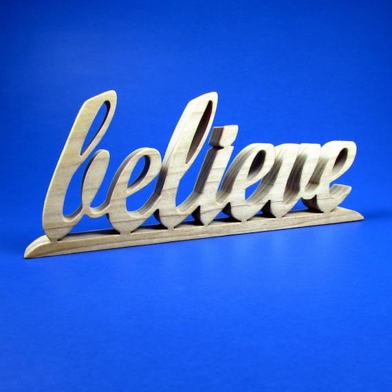 believe / Shelf Sitter / Word of Inspiration / Handcrafted Word Art