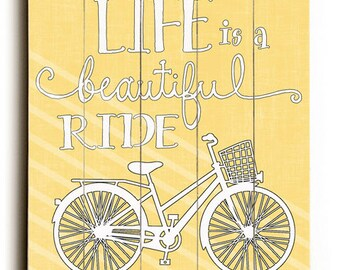 Life is a Beautiful Ride - 9x12 Yellow Bike Solid Wood Art Sign