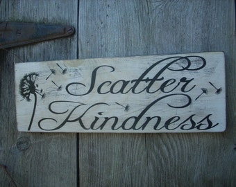 Scatter Kindness sign painted Dandelion Shabby Wooden Sign wood