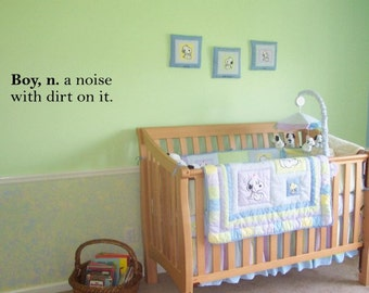Boy, n. a noise with dirt on it... Vinyl Quote Me Wall Art Decal #0765