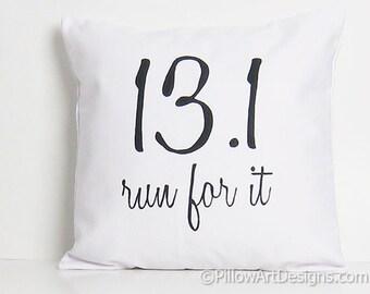 Marathon Inspirational Sayings 13.1 Run for It Half Marathon Pillow Cover Made in Canada