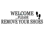 Welcome Please Remove Your Shoes - Wall Decal - Vinyl Wall Decals, Wall Decor, Signage, Welcome Decal, Welcome Sign, Remove Your Shoes