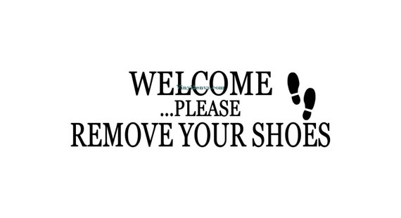 Welcome Please Remove Your Shoes Wall Decal Vinyl Wall - Custom vinyl wall decals   how to remove