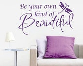 Be your own Beautiful, Vinyl Wall Lettering, Vinyl Wall Decals, Vinyl Decals, Vinyl Lettering, Wall Decals, Teen Decal, Girl Decal, Beauty