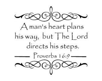 A mans heart plans his way but The Lord directs his steps Proverbs 16:90 Vinyl Wall Decal
