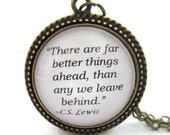 """C.S. Lewis Quote Necklace, """"There are far better things ahead…"""", Author's Quote"""