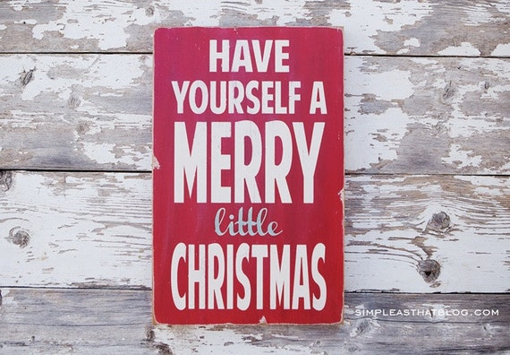 Christmas Signs, Have Yourself a Merry Little Christmas Painted Wall Art by Barn Owl Primitives
