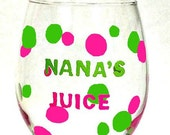 Nana's Juice Wine Glass Hand Painted