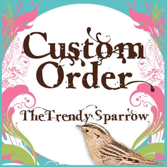 Custom Order for Andrea Kerr (kerrency)