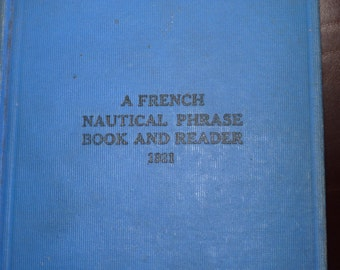 A French Nautical Phrase Book And Reader 1921, Vintage Book