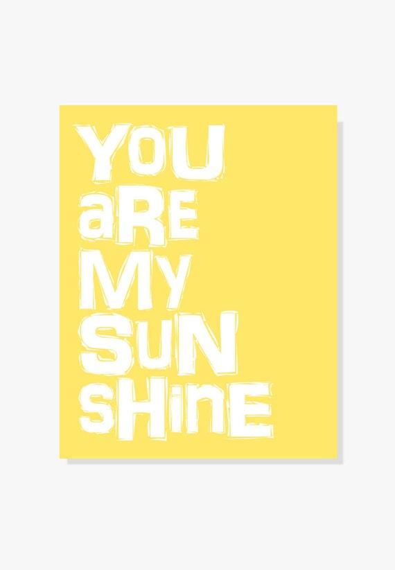 You Are My Sunshine - Nursery Decor Quote Wall Art Nursery Art Typographic Print - Yellow