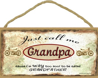 """Just Call Me GRANDPA Cause I'm Too Cool For Grandfather Motorcycles 5"""" x 10"""" Wall Sign Grandparent Plaque"""