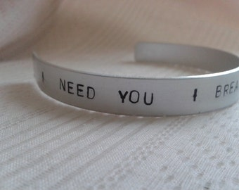 I Need You I Breathe You I'd Never leave you - Lana Del Rey - Off To The Races - Handstamped Bracalet in alluminium