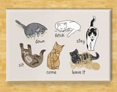 Funny Cats Being Cats Magnet - Funny Cat Gifts Fridge Refrigerator Magnets Sit Stay Come Commands