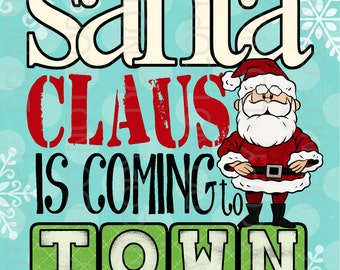 Printable Santa Claus is coming to town Inspired Subway Art Print - 5x7