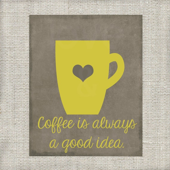 Items similar to gray and yellow coffee is always a good Yellow and gray kitchen decor
