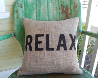 Painted Burlap RELAX Decorative Throw Accent Pillow Custom Colors Available Home Decor Rustic