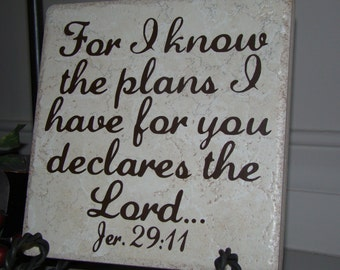 Graduation, Pastor Appreciation, Friend- Jeremiah 29:11 For I know the plans I have for you Tile with vinyl lettering