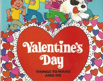 Valentine's Day Things to Make and Do Vintage Book, 1981