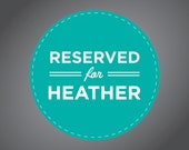 RESERVED LISTING for Heather