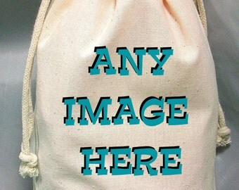 1 - 8x12 Drawstring Bags- Wedding Favor-Party Favor - Pick SIze - Muslin Bag - ANY IMAGE and Text