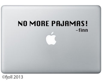 No More Pajamas Decal Adventure Time Finn Quote