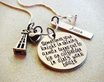Custom Hand Stamped Oilfield Wife or Girlfriend, Knight in Shining Armor Necklace