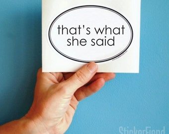 that's what she said vinyl bumper sticker