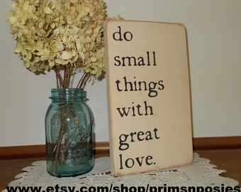 Do Small Things With Great Love Distressed Wood Sign
