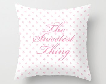 Throw Pillow Cover - The Sweetest Thing Baby Girl Pink Pillow - 16x16, 18x18, 20x20 - Nursery Bedroom Original Design Home Décor by Adidit